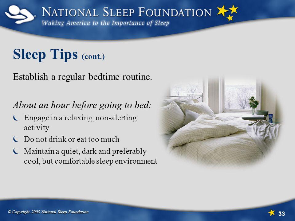Sleep Tips (cont.) Establish a regular bedtime routine.