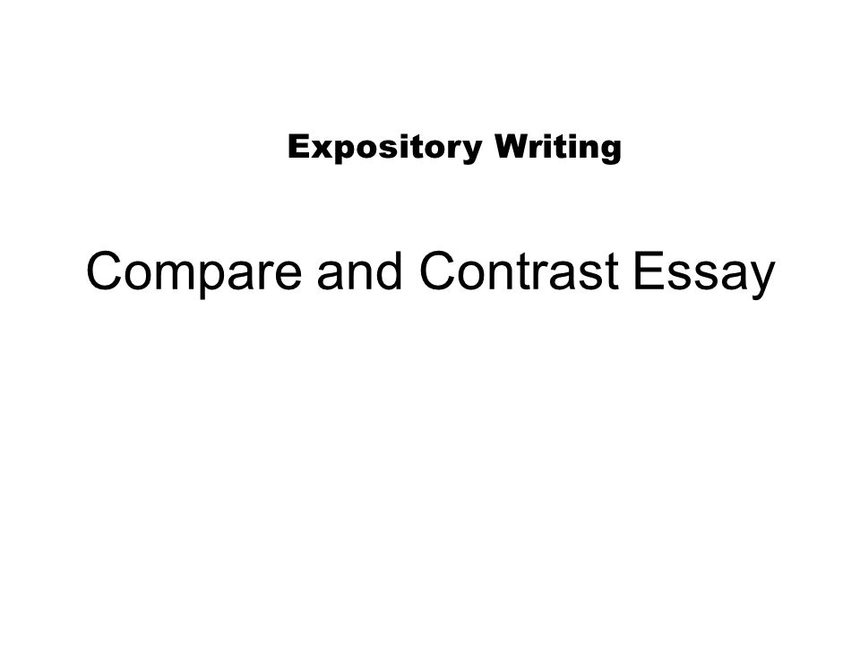 writing compare and contrast essay powerpoint Make compare and contrast tasks easy and practical for your students with this comprehensive writing packet step by step practices to make this genre of writing simple and accessible ppt lecture coincides with student notes to provide direct instruction and guided practice.