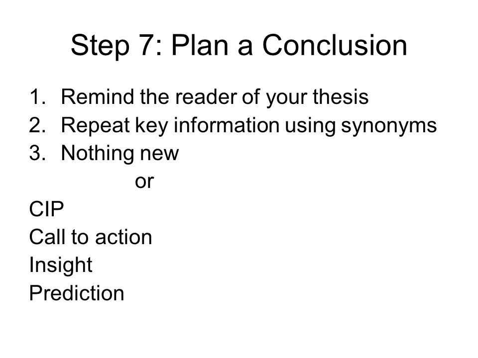 Step 7: Plan a Conclusion