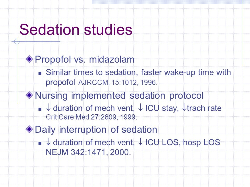 Sedation studies Propofol vs. midazolam