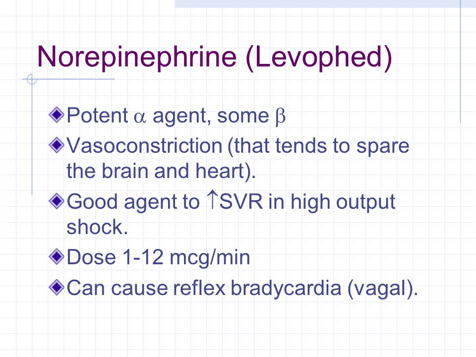 Norepinephrine (Levophed)