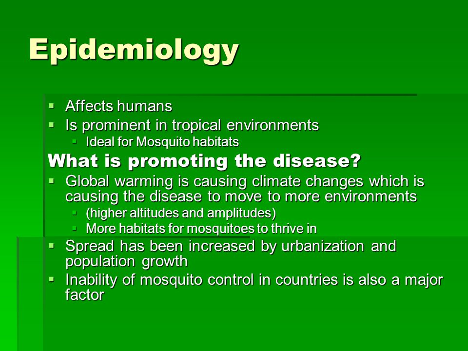 Epidemiology What is promoting the disease Affects humans