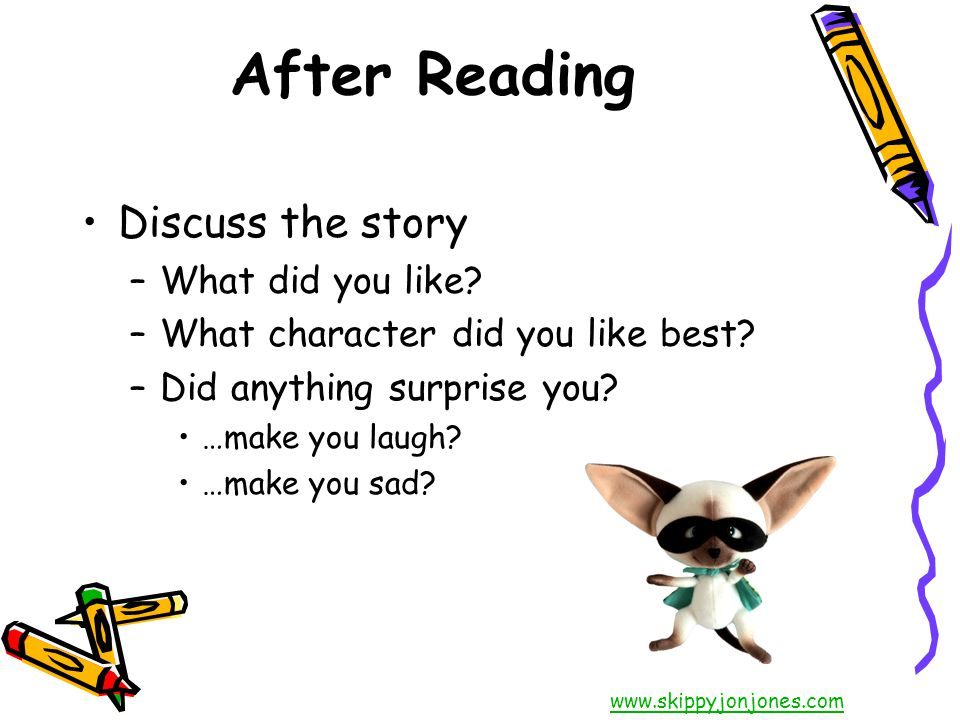 After Reading Discuss the story What did you like