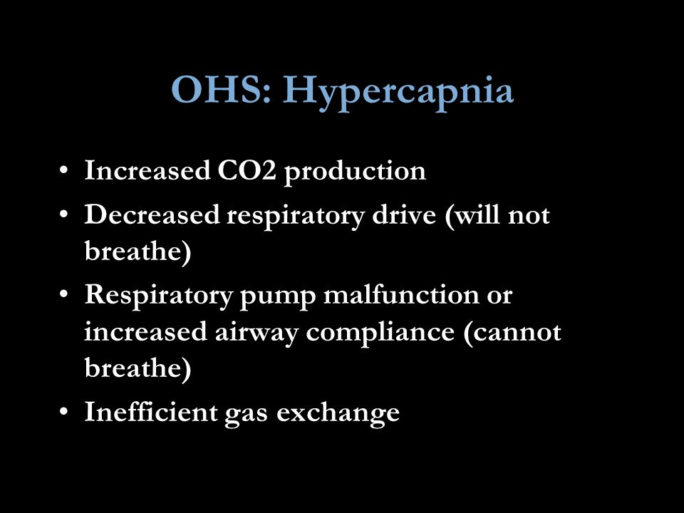 OHS: Hypercapnia Increased CO2 production