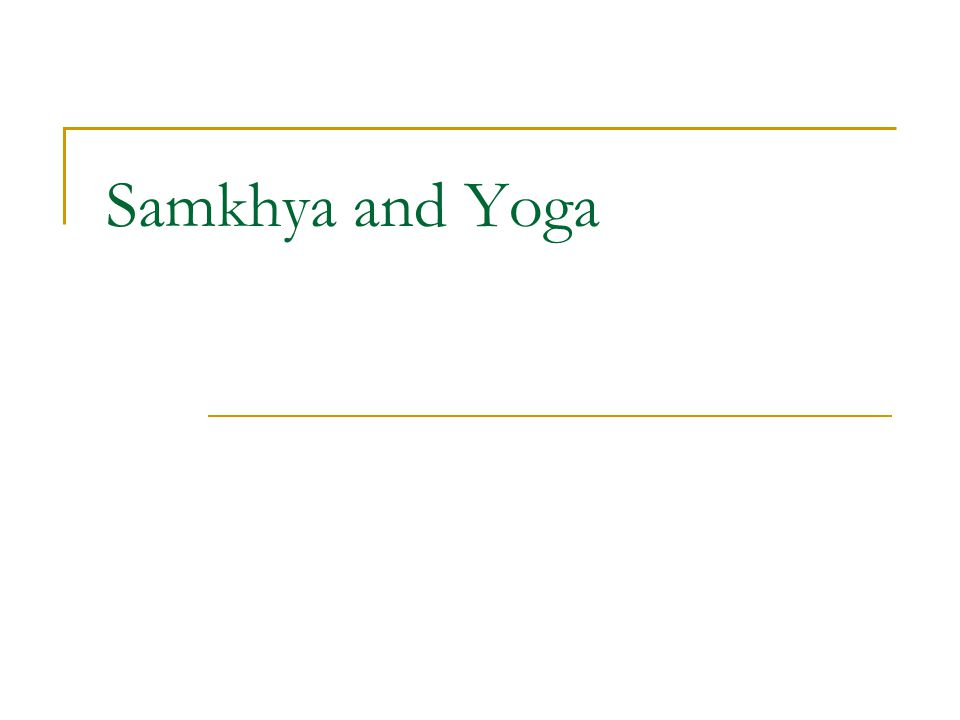 Samkhya and Yoga