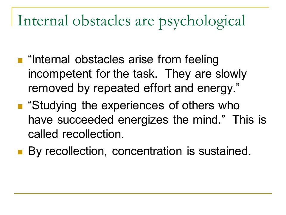 Internal obstacles are psychological