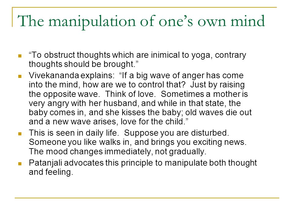 The manipulation of one's own mind