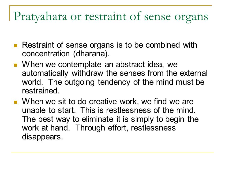 Pratyahara or restraint of sense organs