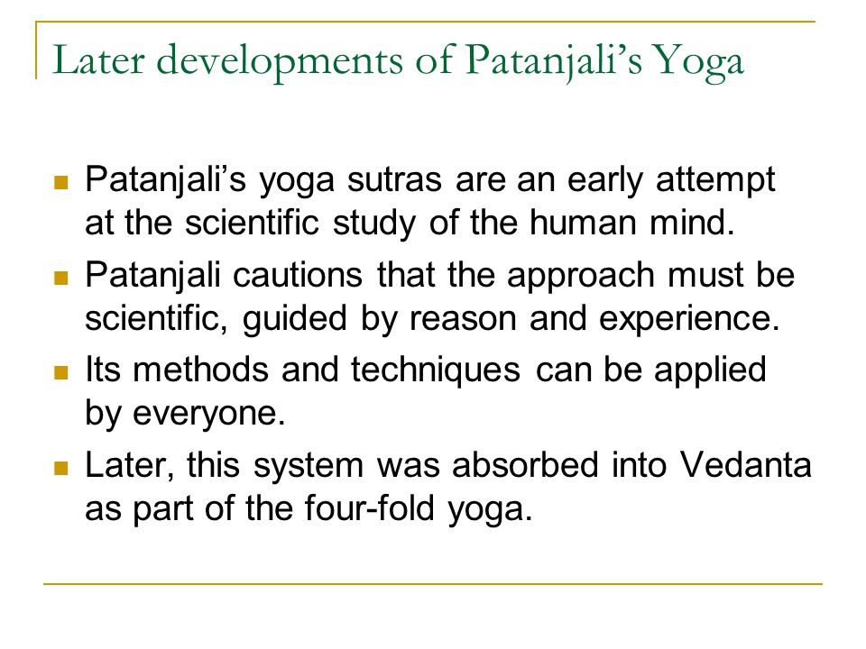 Later developments of Patanjali's Yoga