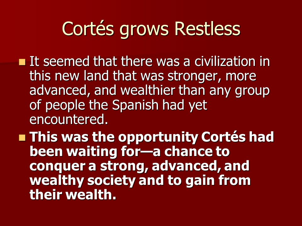 Cortés grows Restless