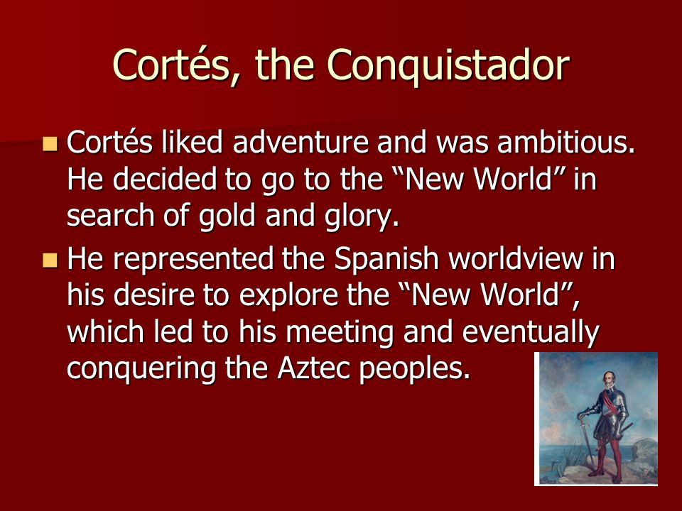 Cortés, the Conquistador