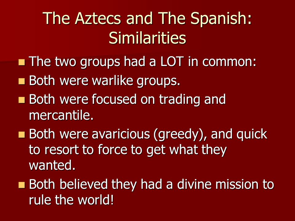 The Aztecs and The Spanish: Similarities