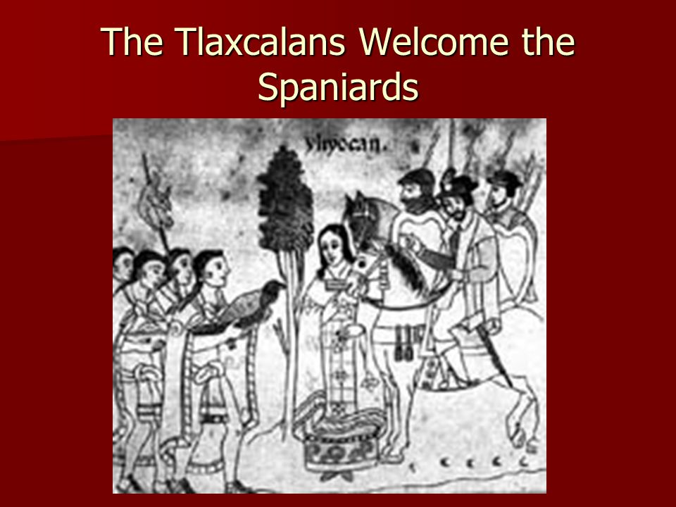 The Tlaxcalans Welcome the Spaniards