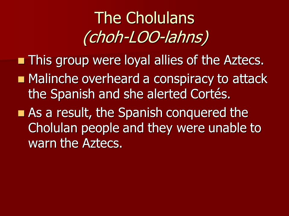 The Cholulans (choh-LOO-lahns)