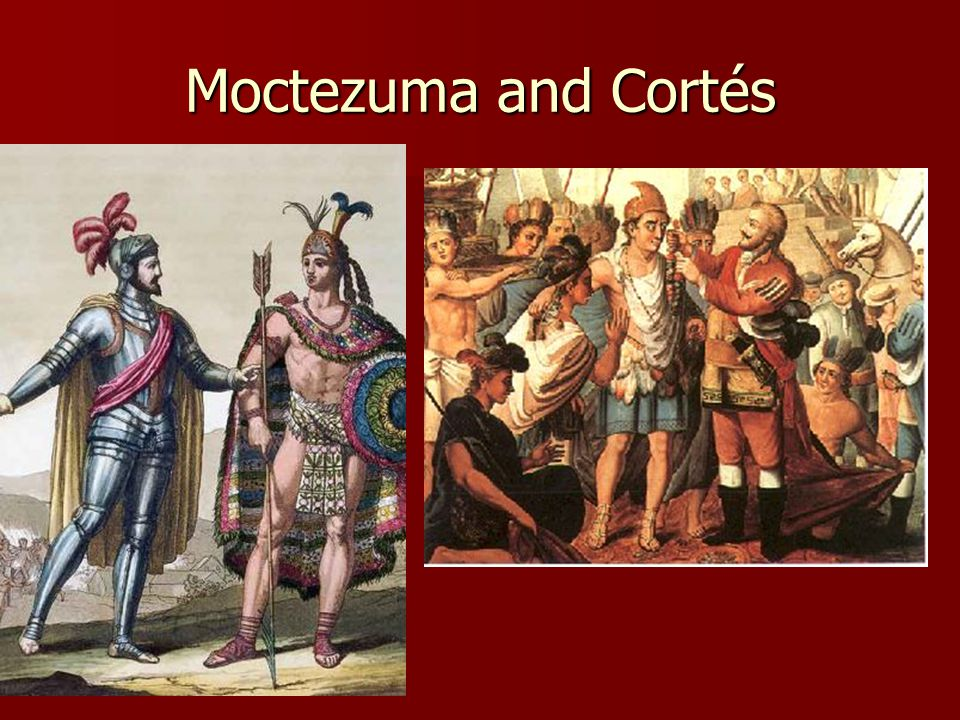 Moctezuma and Cortés