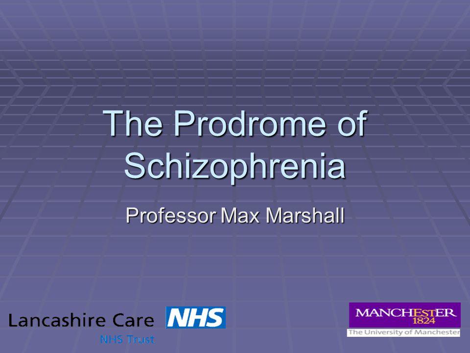 The Prodrome of Schizophrenia