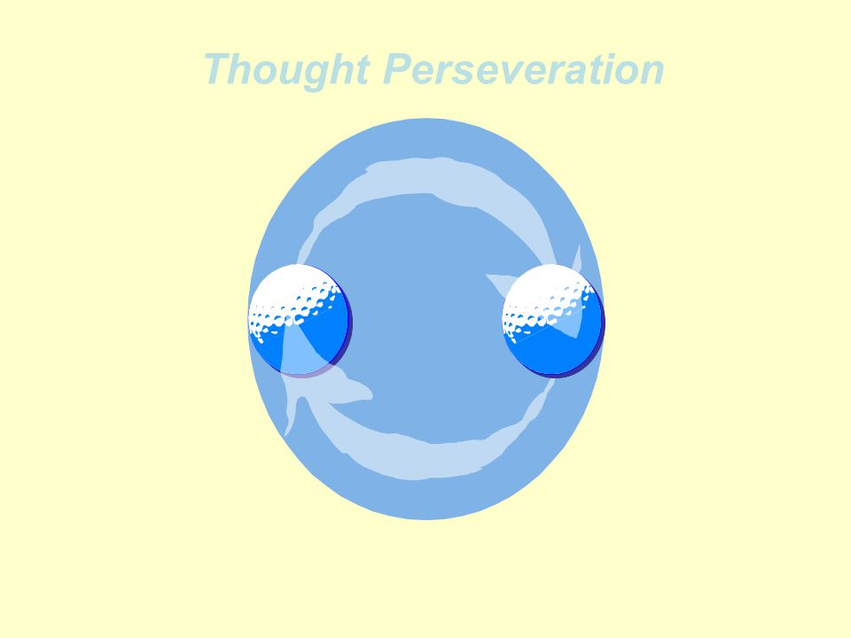 Thought Perseveration