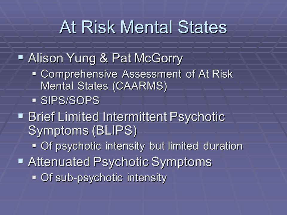 At Risk Mental States Alison Yung & Pat McGorry
