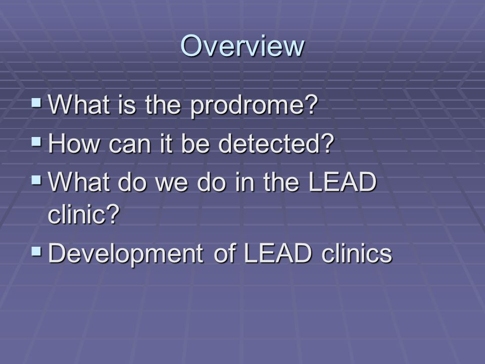 Overview What is the prodrome How can it be detected