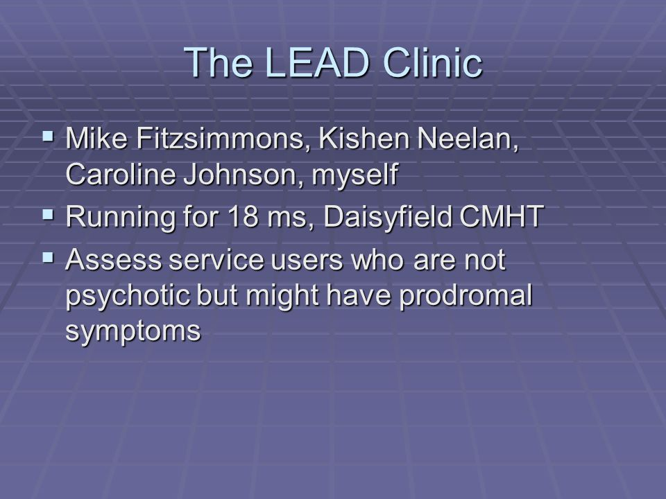 The LEAD Clinic Mike Fitzsimmons, Kishen Neelan, Caroline Johnson, myself. Running for 18 ms, Daisyfield CMHT.