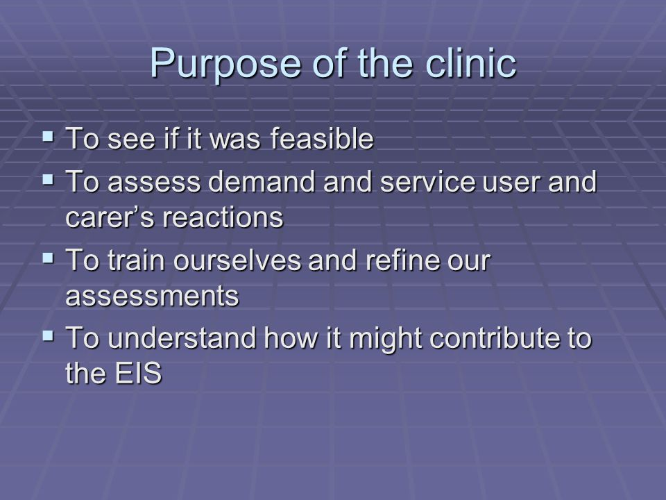 Purpose of the clinic To see if it was feasible