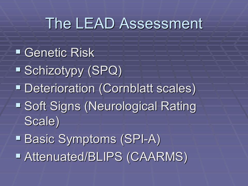 The LEAD Assessment Genetic Risk Schizotypy (SPQ)