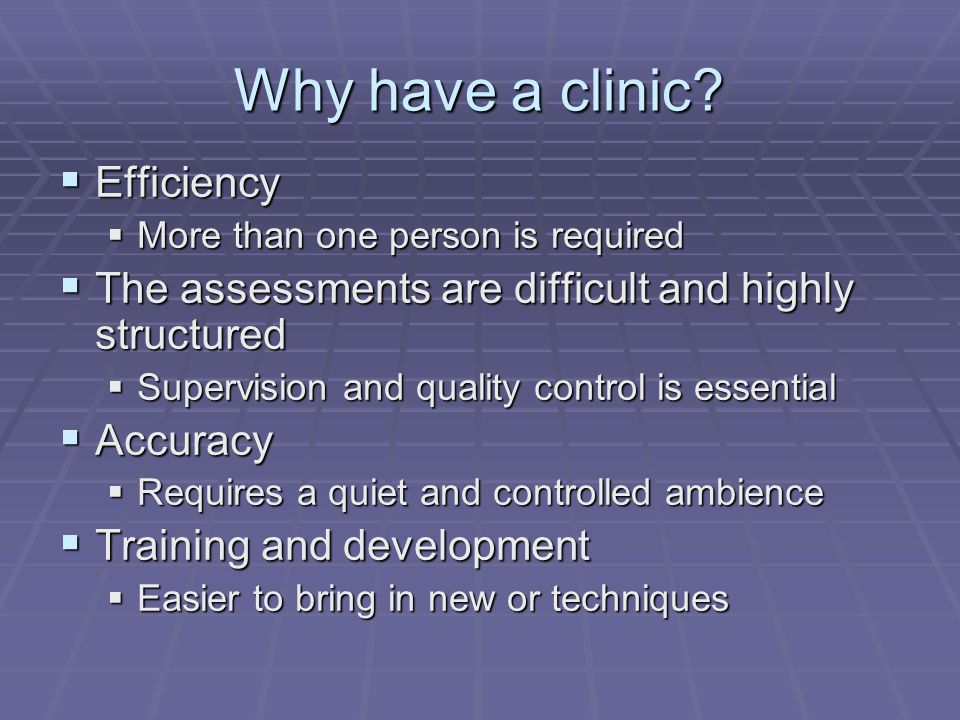 Why have a clinic Efficiency