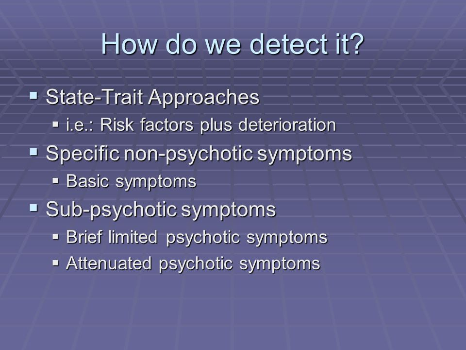How do we detect it State-Trait Approaches