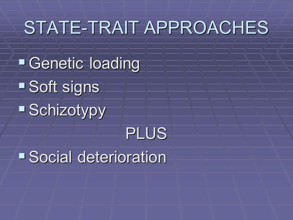 STATE-TRAIT APPROACHES