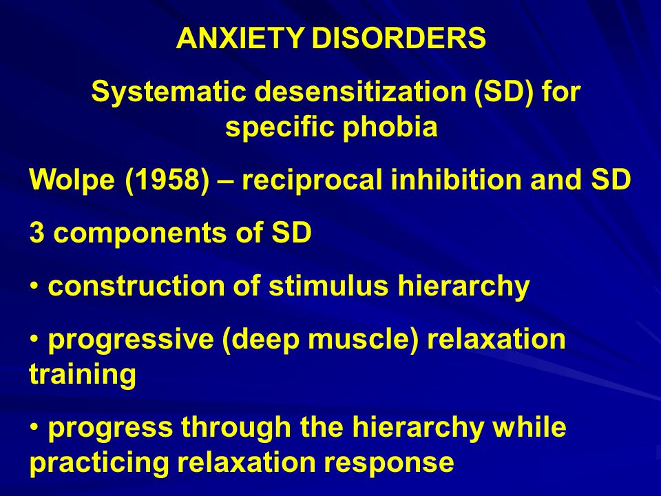 Systematic desensitization (SD) for specific phobia