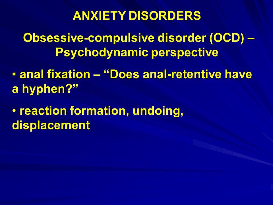 Obsessive-compulsive disorder (OCD) – Psychodynamic perspective