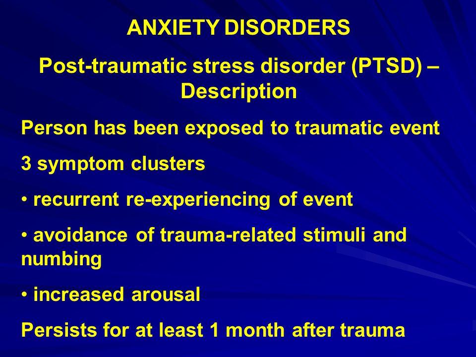Post-traumatic stress disorder (PTSD) –Description