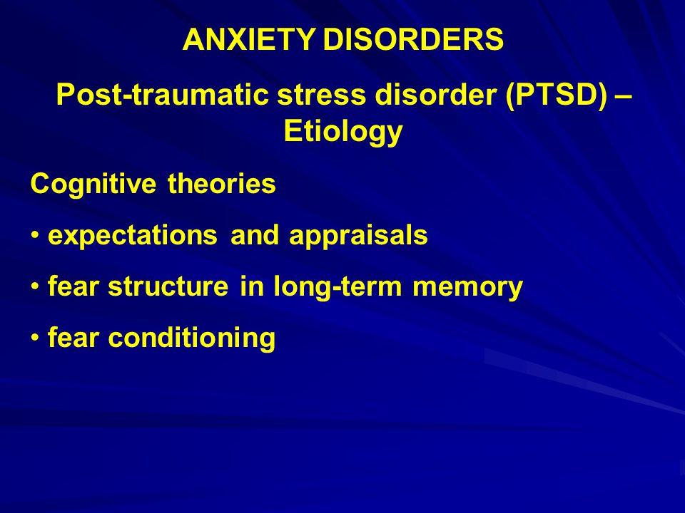 Post-traumatic stress disorder (PTSD) –Etiology