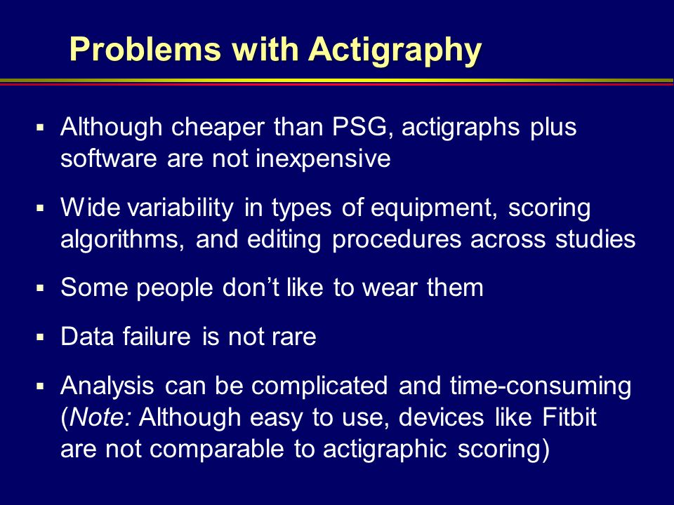 Problems with Actigraphy