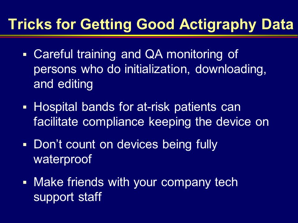 Tricks for Getting Good Actigraphy Data