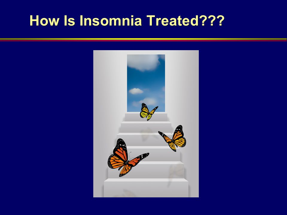 How Is Insomnia Treated