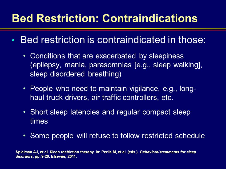Bed Restriction: Contraindications