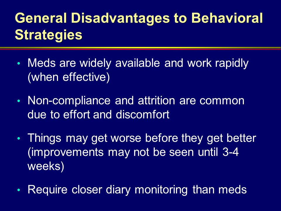 General Disadvantages to Behavioral Strategies