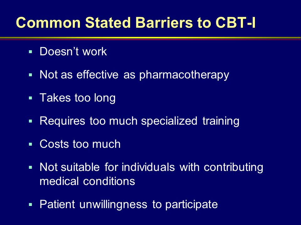 Common Stated Barriers to CBT-I