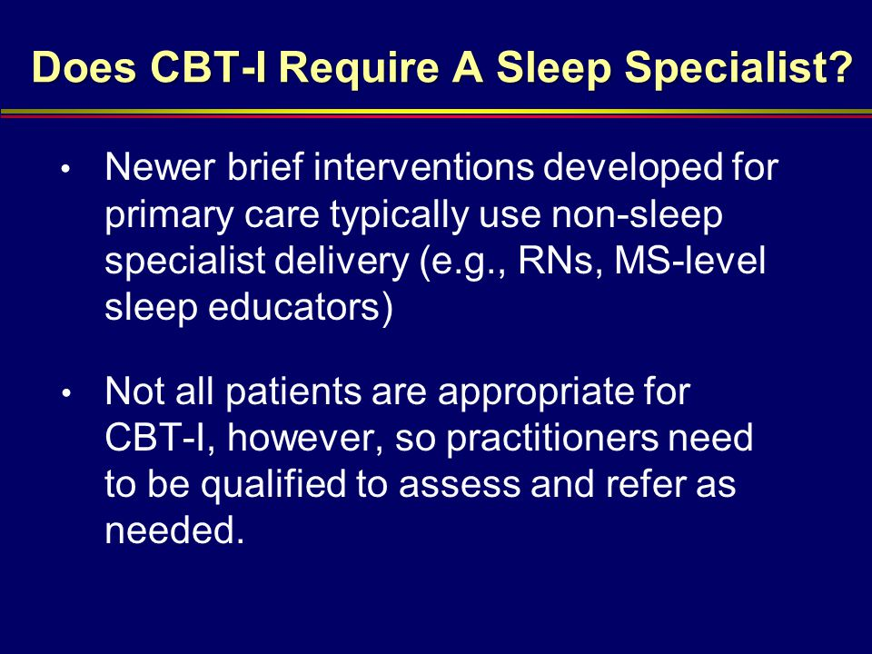 Does CBT-I Require A Sleep Specialist