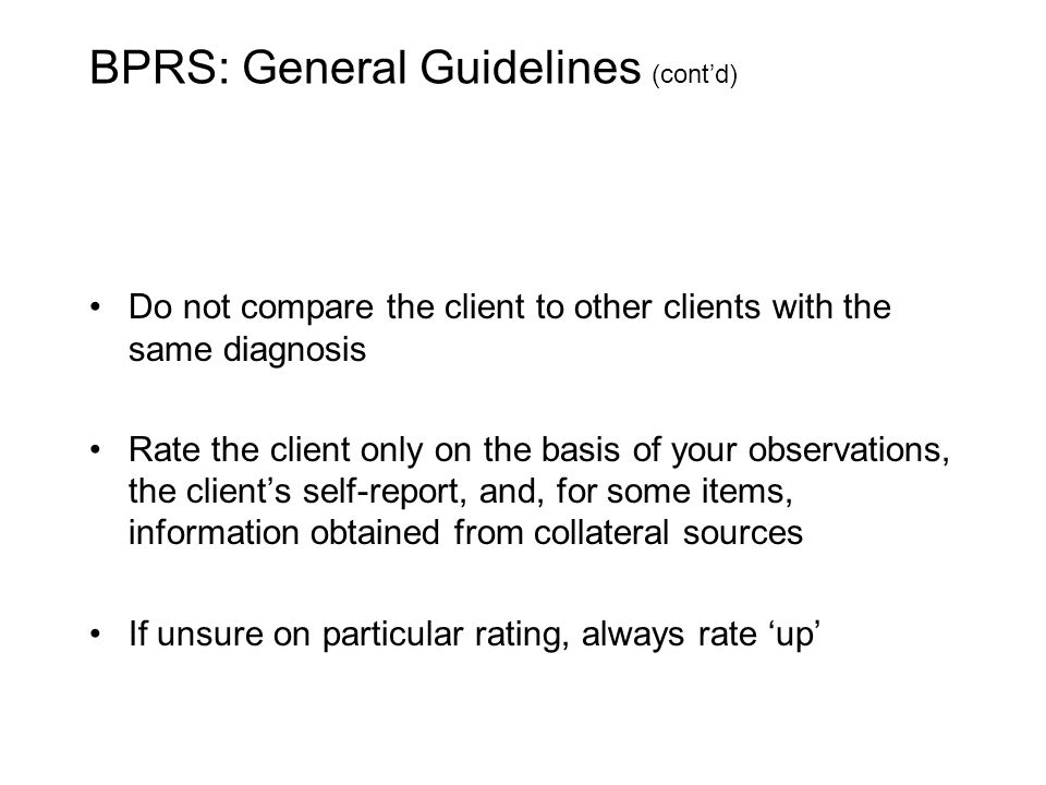 BPRS: General Guidelines (cont'd)