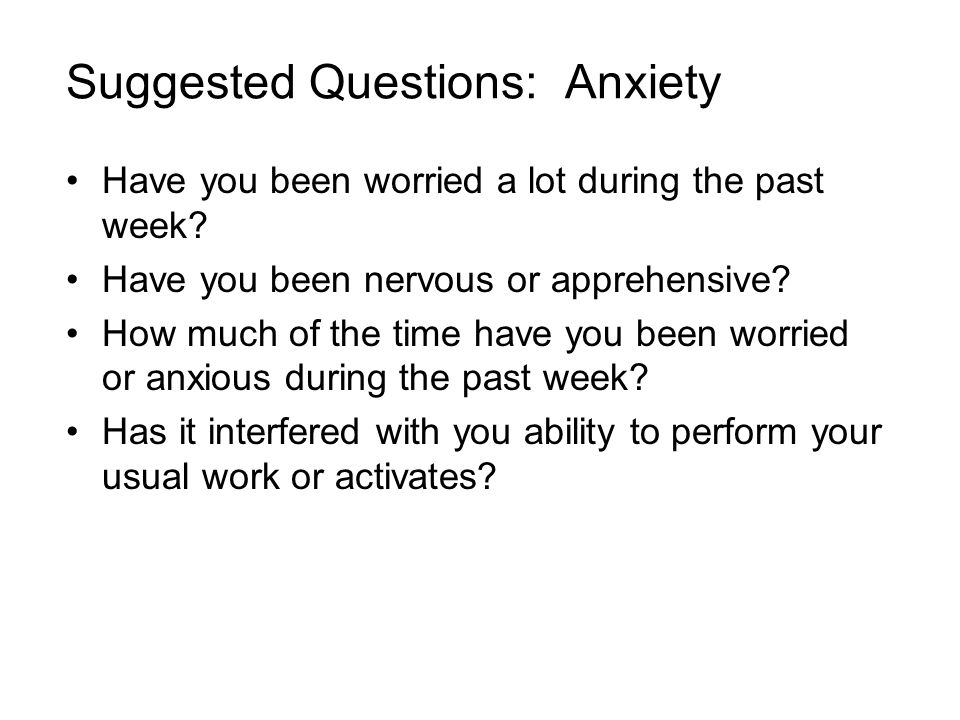 Suggested Questions: Anxiety