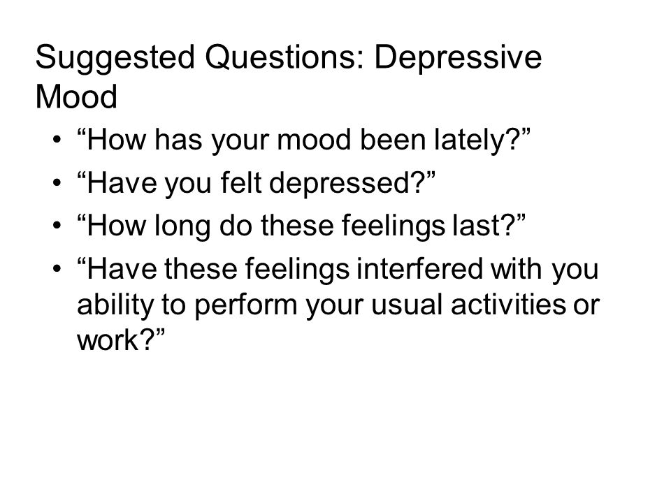 Suggested Questions: Depressive Mood