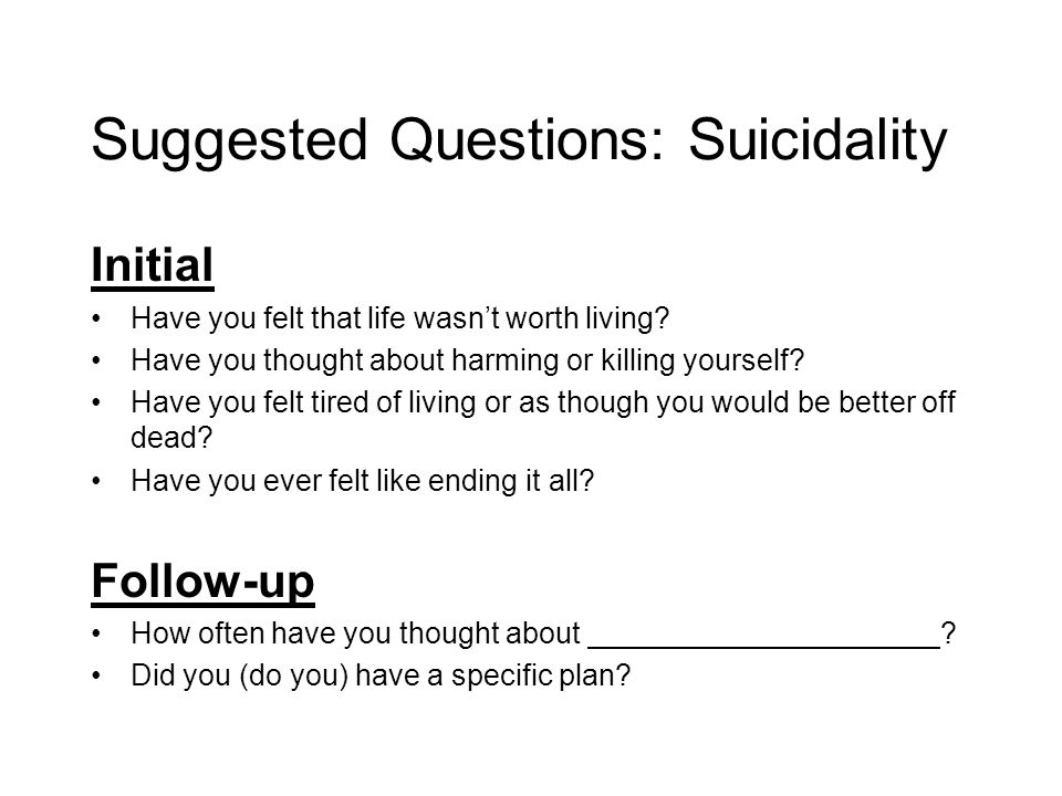 Suggested Questions: Suicidality