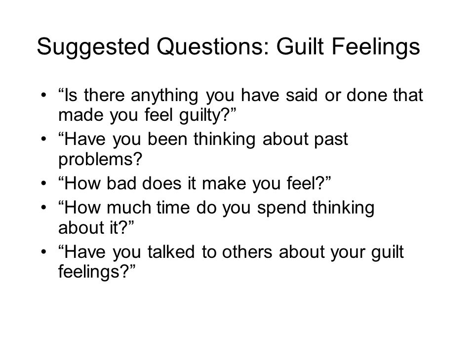 Suggested Questions: Guilt Feelings