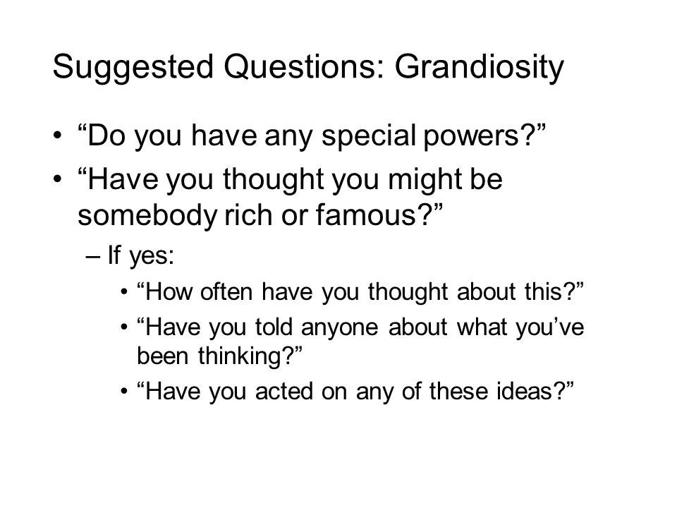 Suggested Questions: Grandiosity