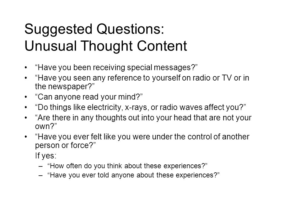 Suggested Questions: Unusual Thought Content