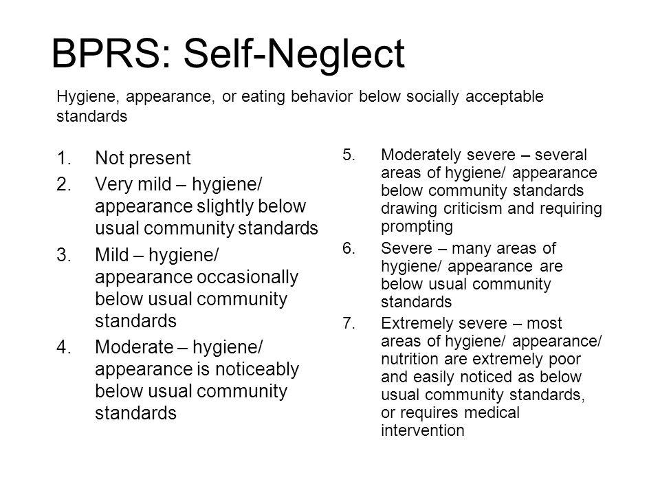 BPRS: Self-Neglect Not present