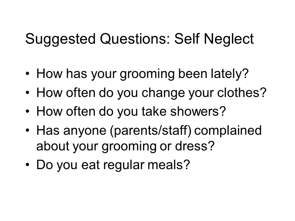 Suggested Questions: Self Neglect