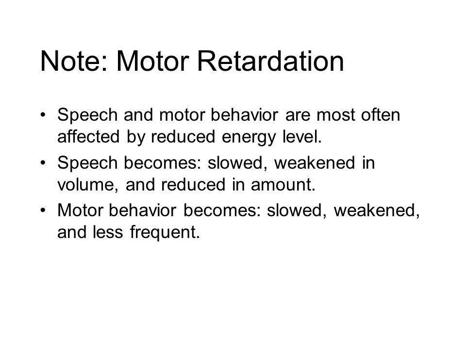 Note: Motor Retardation